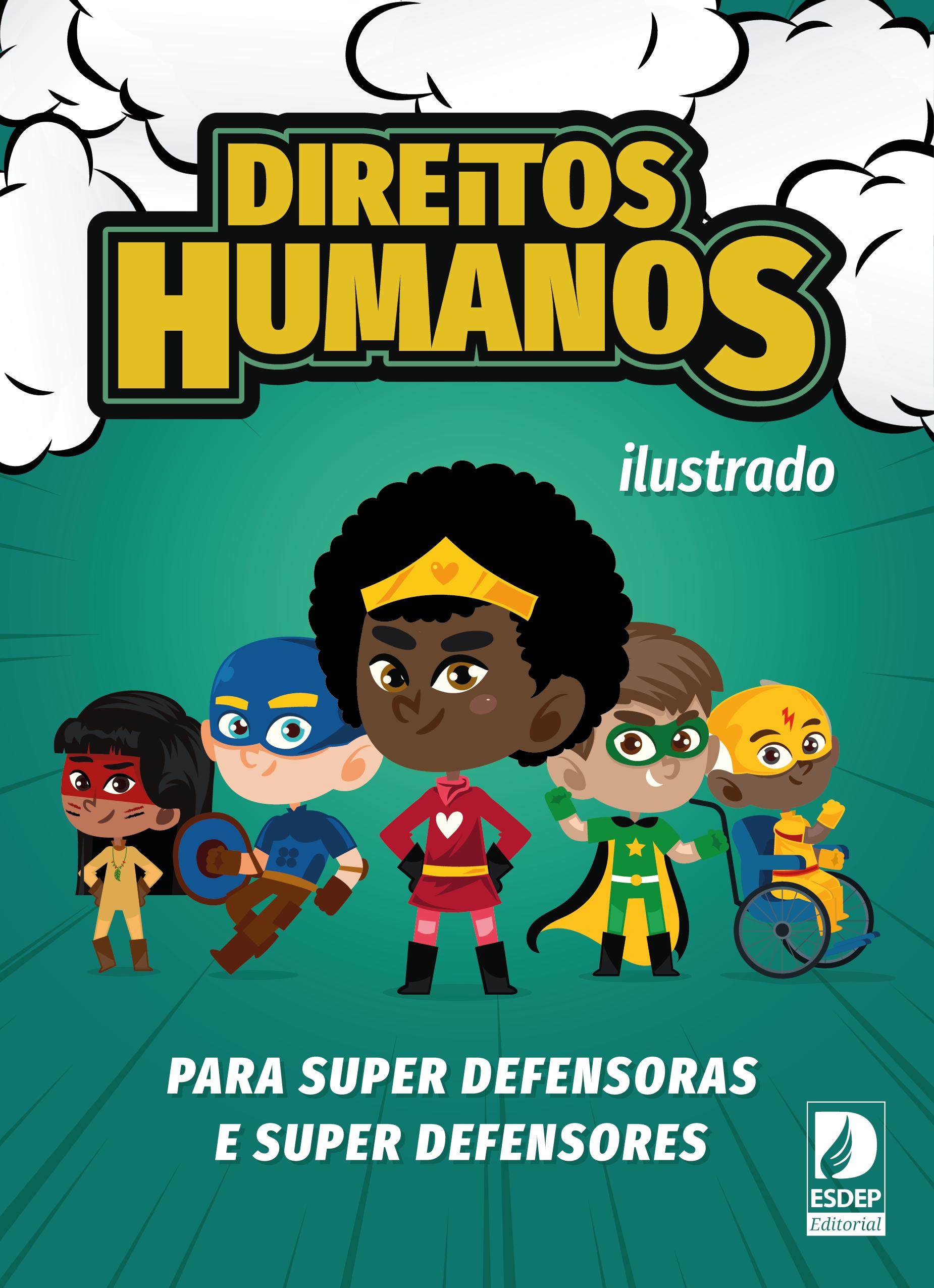 Cartilha – Direitos Humanos ilustrado para super defensores e super defensoras