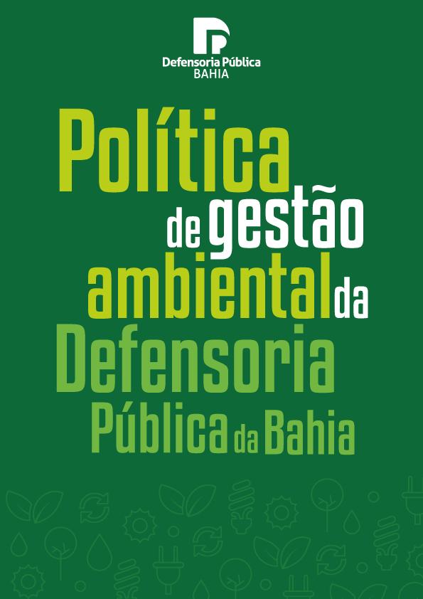 POLÍTICA DE GESTÃO AMBIENTAL DA DPE/BA