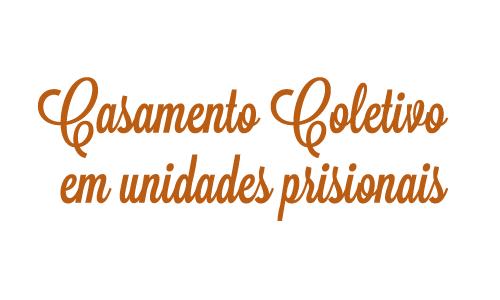 Casamento coletivo em unidades prisionais