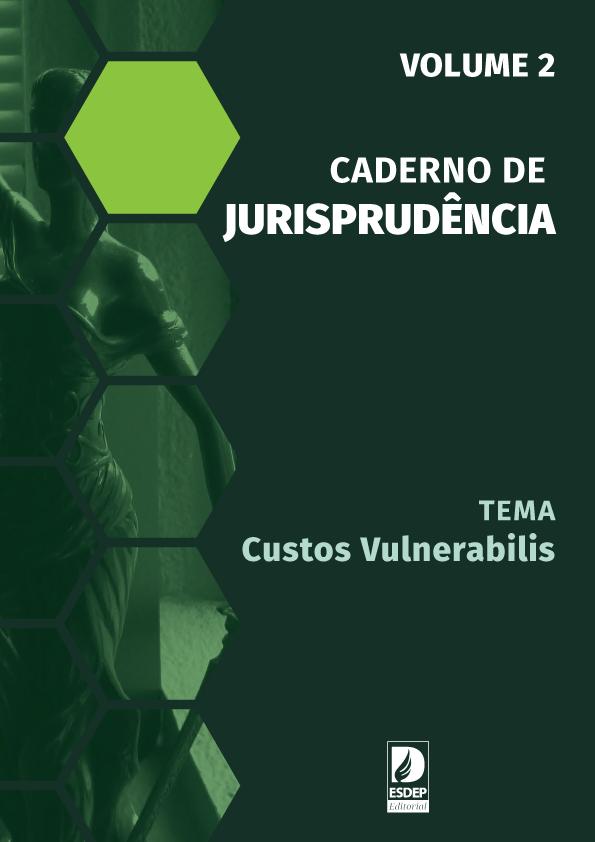 Caderno de Jurisprudência – Custos Vulnerabilis