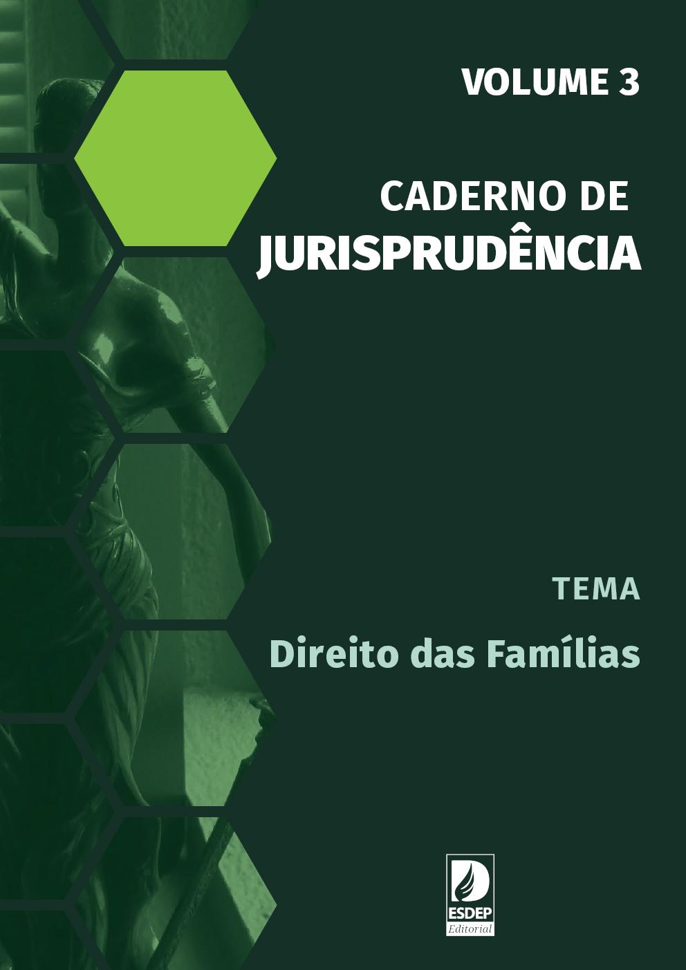 Caderno de Jurisprudência – Vol. 3 – Direitos das Famílias