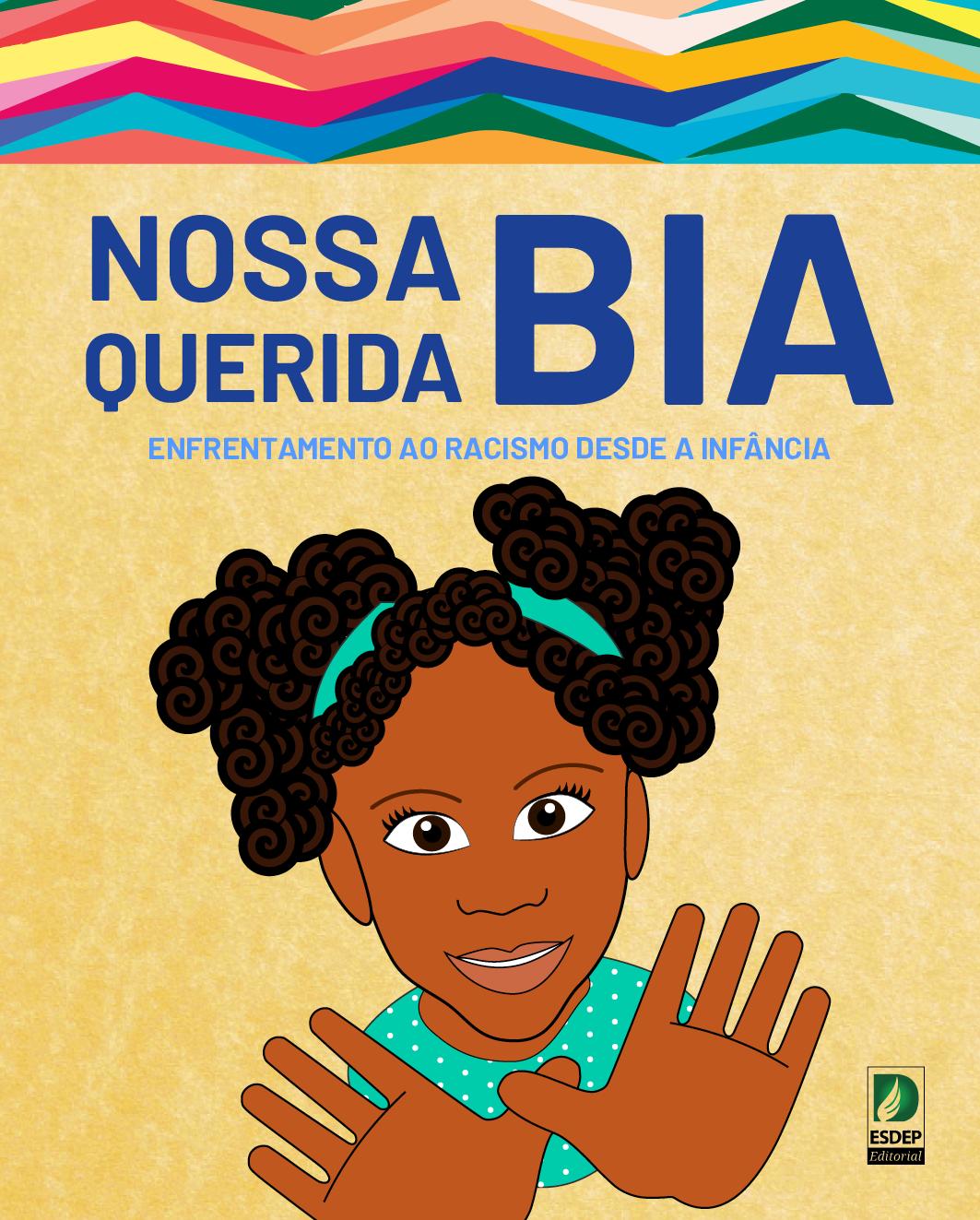 Nossa querida Bia – enfrentamento ao racismo desde a infância